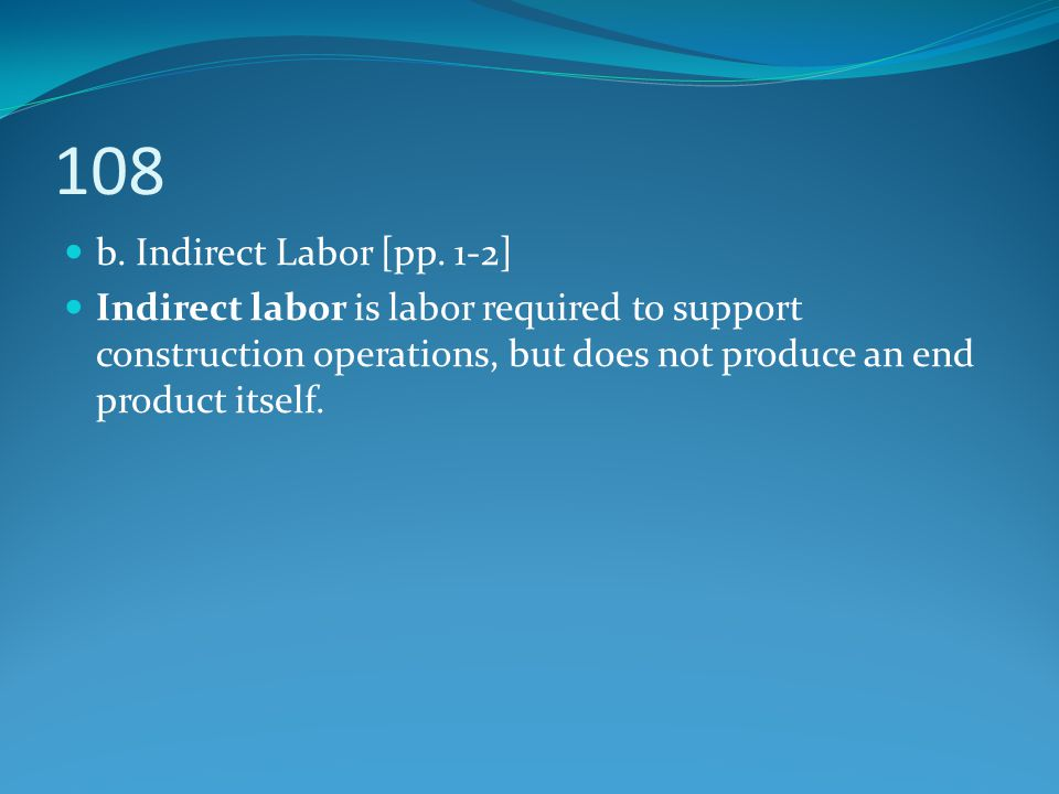 108 b. Indirect Labor [pp.